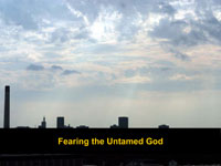 Fearing the Untamed God