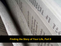 Finding the Story of Your Life, Part 2