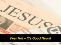 Fear Not - It's Good News