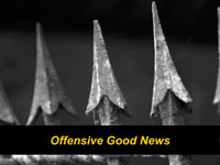 Offensive Good News