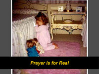 Prayer is for Real