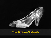 You Ain't No Cinderella