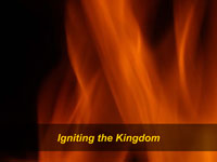 Igniting the Kingdom