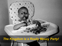The Kingdom is a Really Messy Party