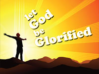 Let God Be Glorified