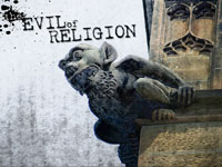 The Evil of Religion