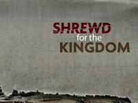 Shrewd for the Kingdom