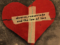 Divorce, Remarriage and the Law of Love