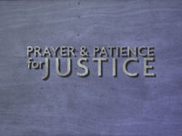 Prayer and Patience for Justice