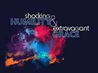 Shocking Humility and Extravagant Grace