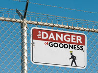 The Danger of Goodness