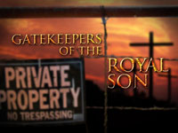 Gatekeepers of the Royal Son