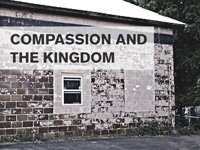 Compassion And The Kingdom