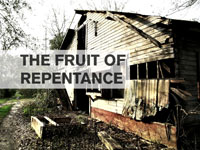 The Fruit of Repentance