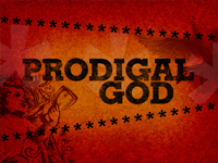 Prodigal God