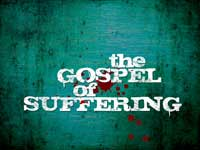 The Gospel of Suffering