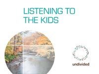 Listening to the Kids