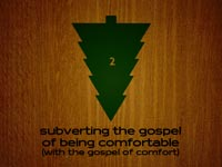 Subverting the Gospel of Being Comfortable