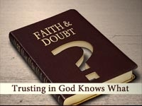 Trusting In God Knows What