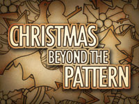 Christmas Beyond the Pattern