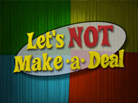 Let's Not Make-a-Deal