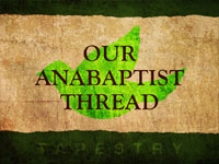 Our Anabaptist Thread