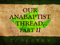 Our Anabaptist Thread Pt. 2