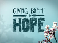 Giving Birth To Hope