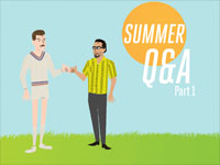 Summer Q&A, Part 1