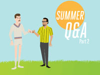 Summer Q&A, Part 2