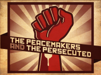 The Peacemakers and The Persecuted