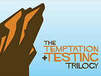 The Temptation and Testing Trilogy