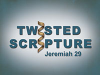 Twisted Scripture: Jeremiah 29:11