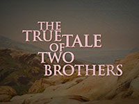 The True Tale of Two Brothers