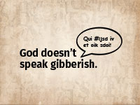 God Doesn't Speak Gibberish