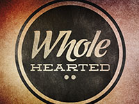 Whole Hearted: Part 2