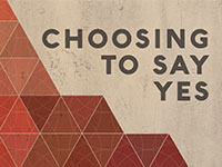 Choosing To Say Yes