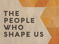 The People Who Shape Us