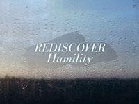 Rediscover Humility
