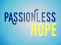 Passionless Hope