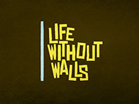Life Without Walls