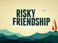 Risky Friendship