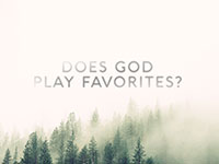 Does God Play Favorites?