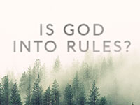 Is God Into Rules?