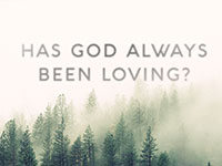 Has God Always Been Loving?