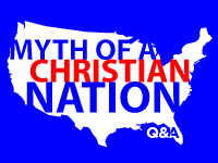 The Myth of a Christian Nation Q&A