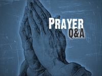 Prayer Q&A