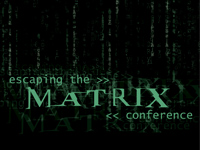 Escaping the Matrix Conference