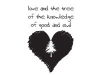 Love & the Tree of the Knowledge of Good & Evil